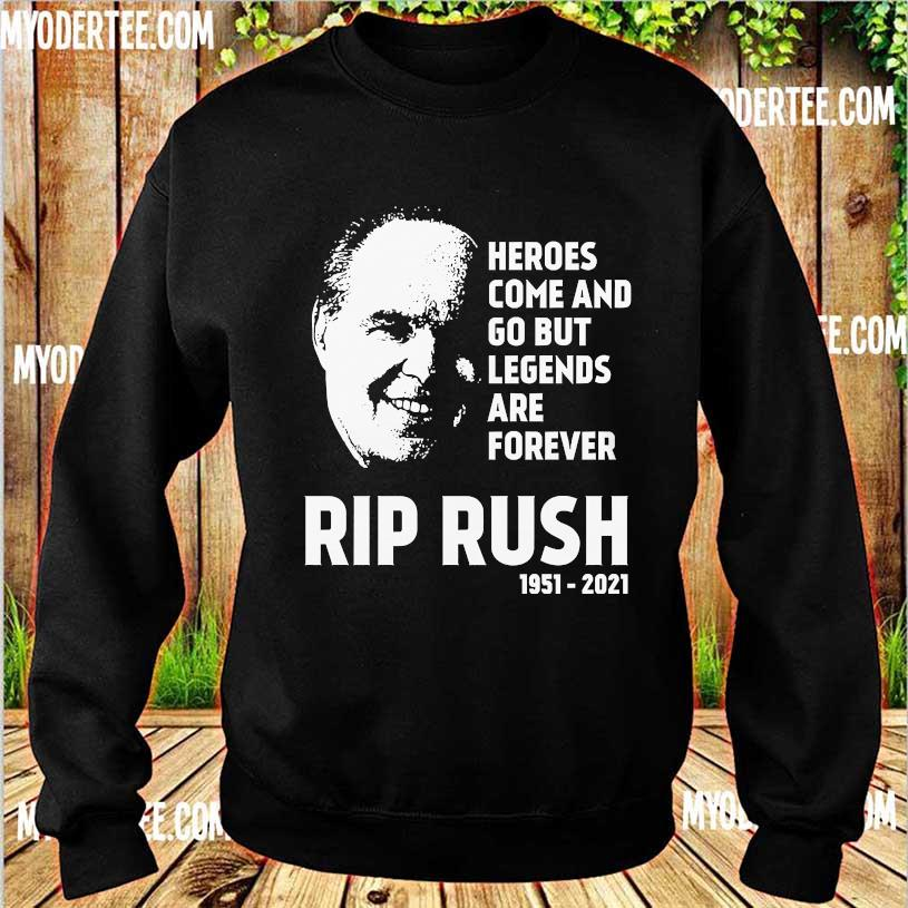 Heroes come and go but Legends are forever Rip Rush 1951 2021 s sweater