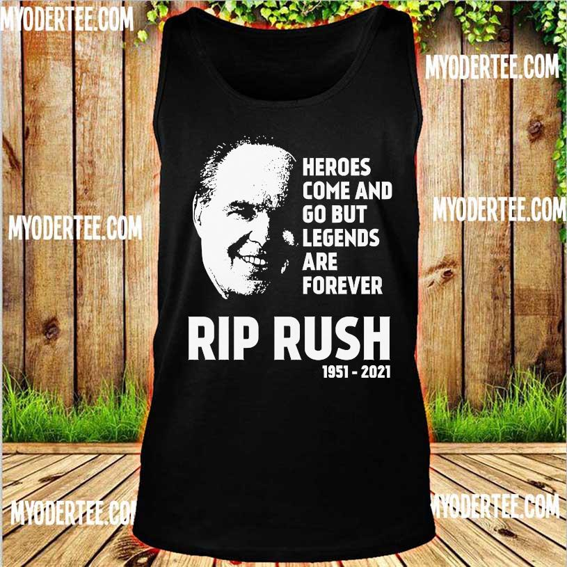 Heroes come and go but Legends are forever Rip Rush 1951 2021 s tank top