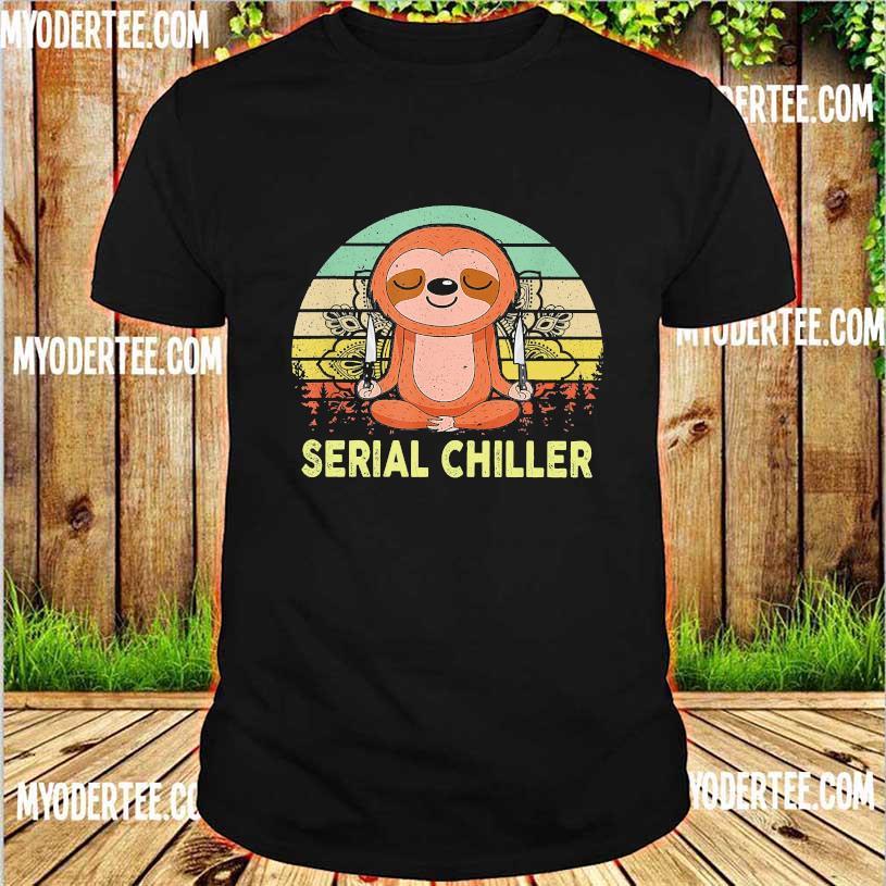 Sloth serial chiller vintage shirt