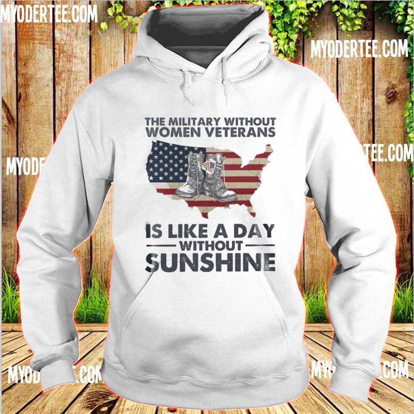 The military without Women Veterans is like a day without Sunshine s hoodie