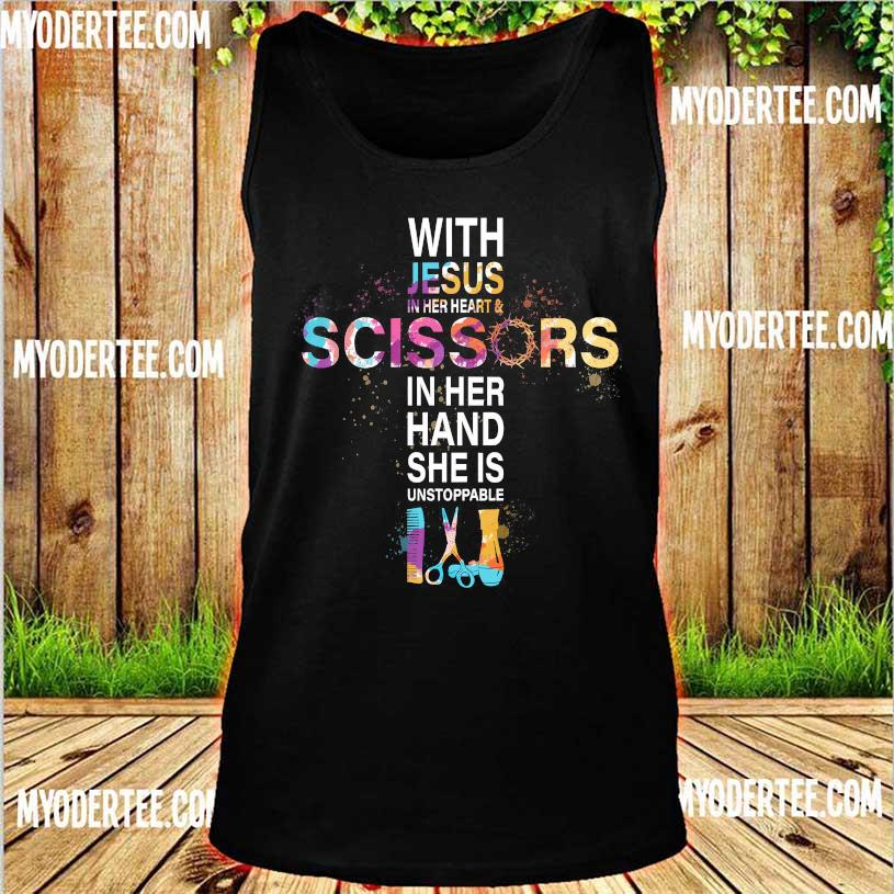 With Jesus in her Heart & Scissors in her hand She is unstoppable s tank top