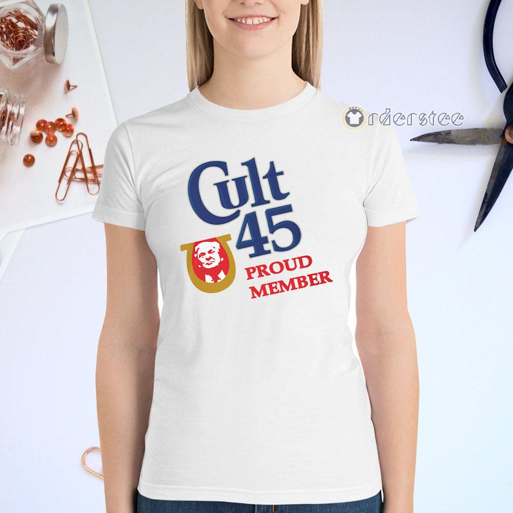 Cult 45 Proud Member Donald Trump Shirts
