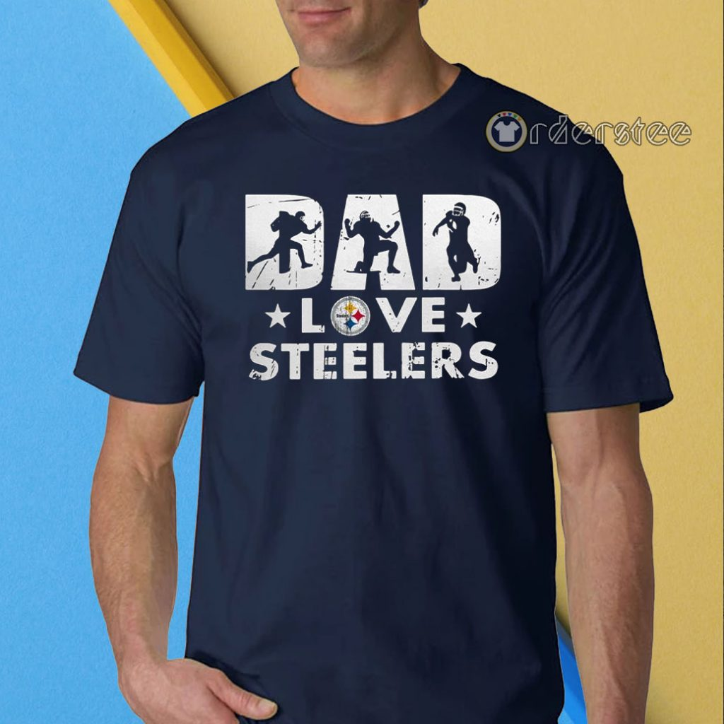 Dad love Pittsburgh Steelers shirt
