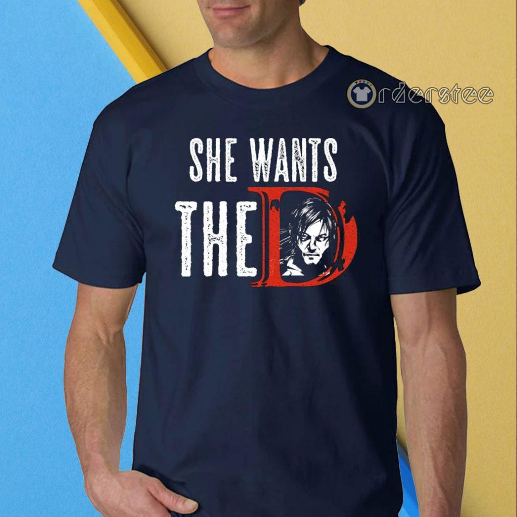 Daryl Dixon She Want The D shirt