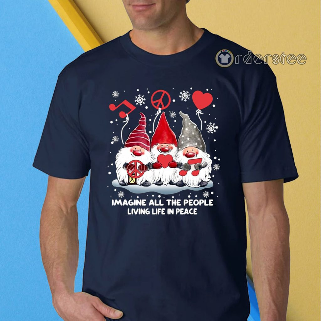 Gnomies Imagine All The People Living Life In Peace Christmas Shirt
