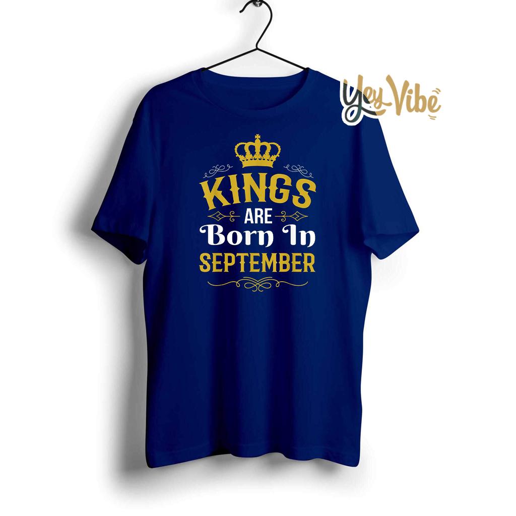 Kings Are Born In September shirt
