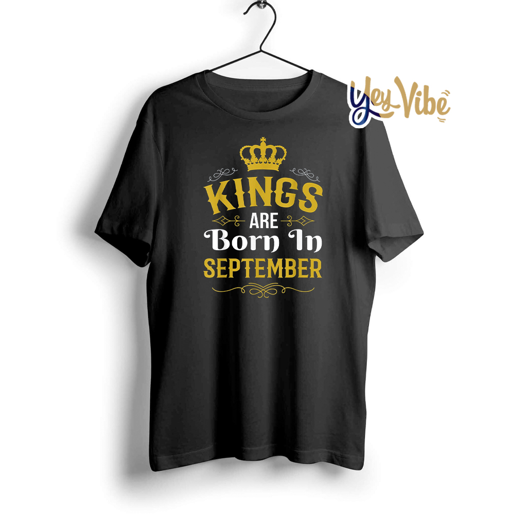 Kings Are Born In September T shirts