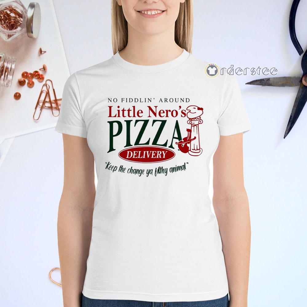 No fiddlin around little Nero's Pizza delivery shirts