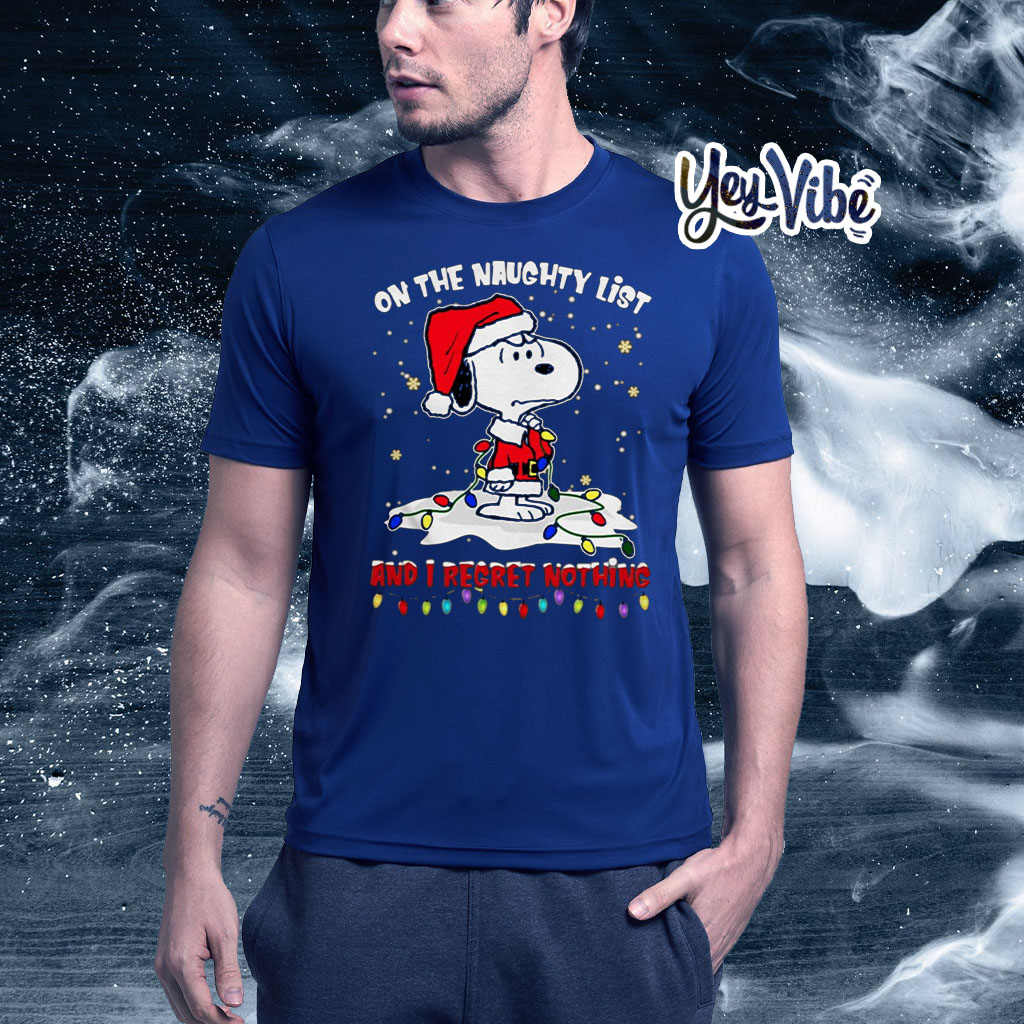 Snoopy on the naughty list and I regret nothing tee shirt