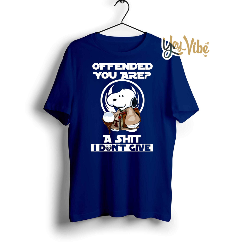 Snoopy Yoda Offended you are A shit I do not give t shirts