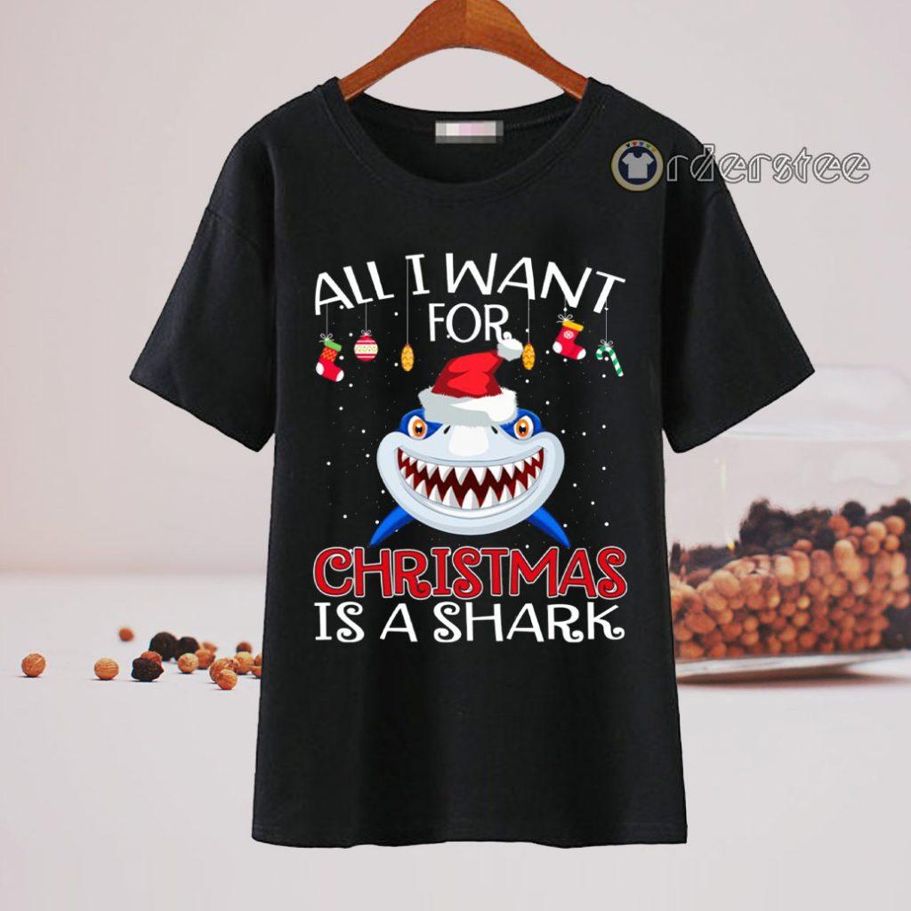 All I Want For Christmas Is A Shark Christmas T-Shirt