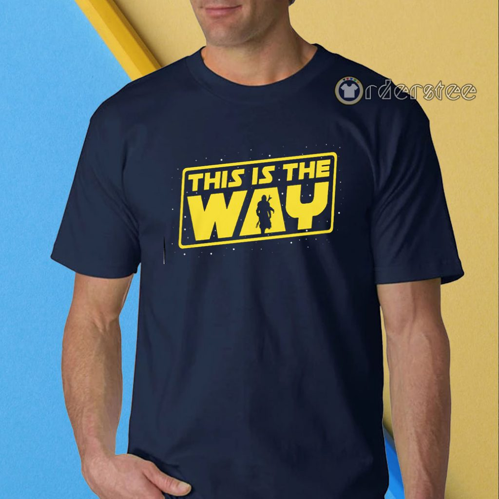 This is the Way - Mandalorian Shirt