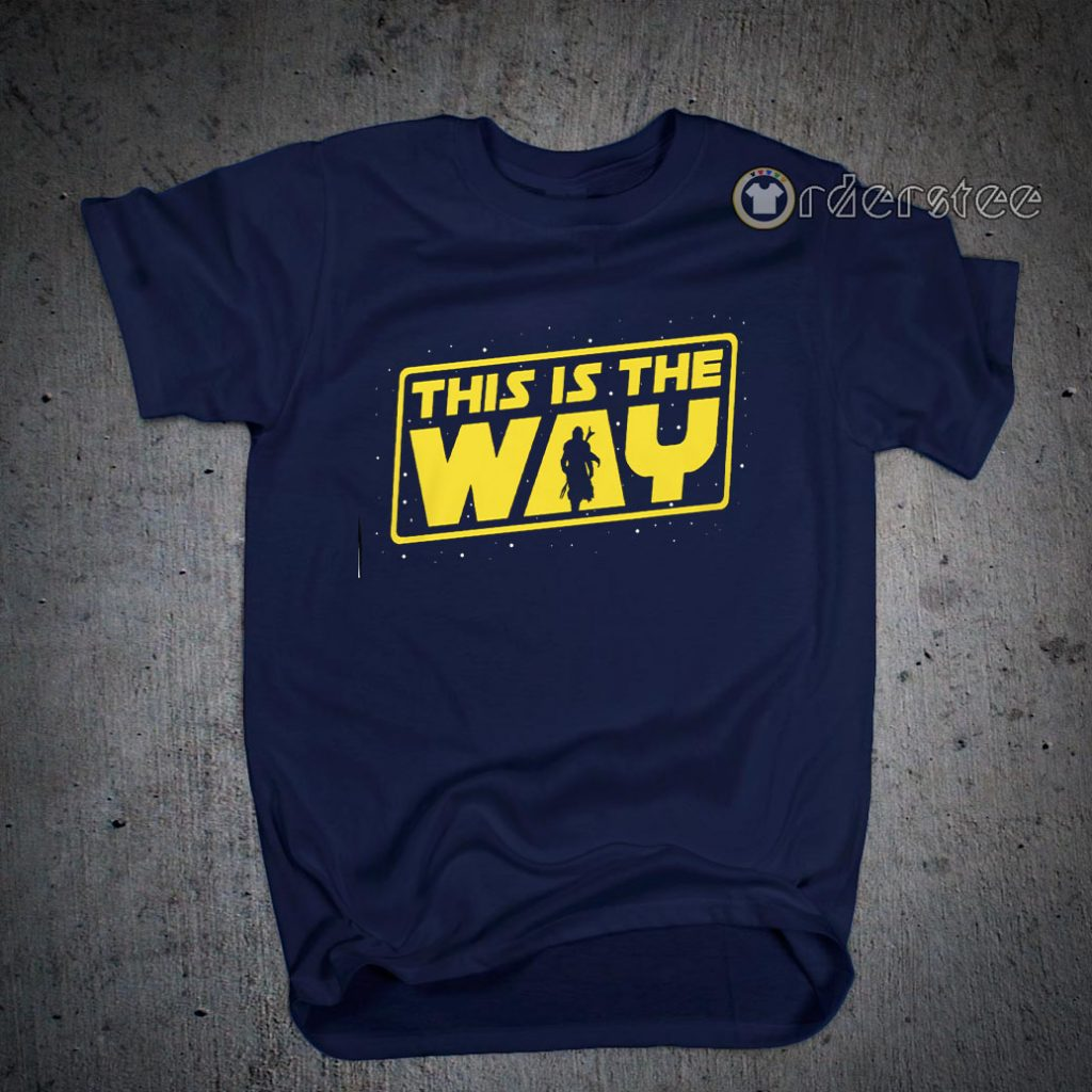 This is the Way - Mandalorian Shirts