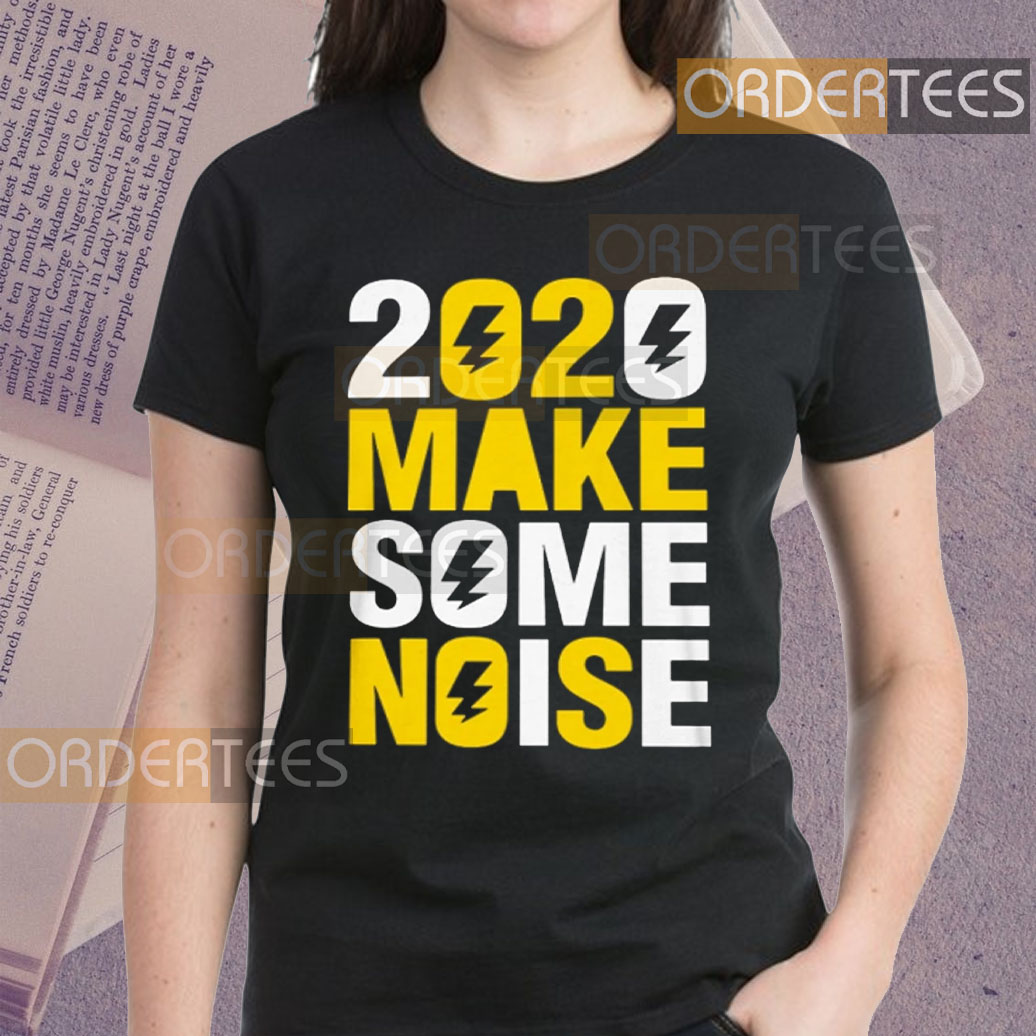 2020 make some noise New Years Shirts
