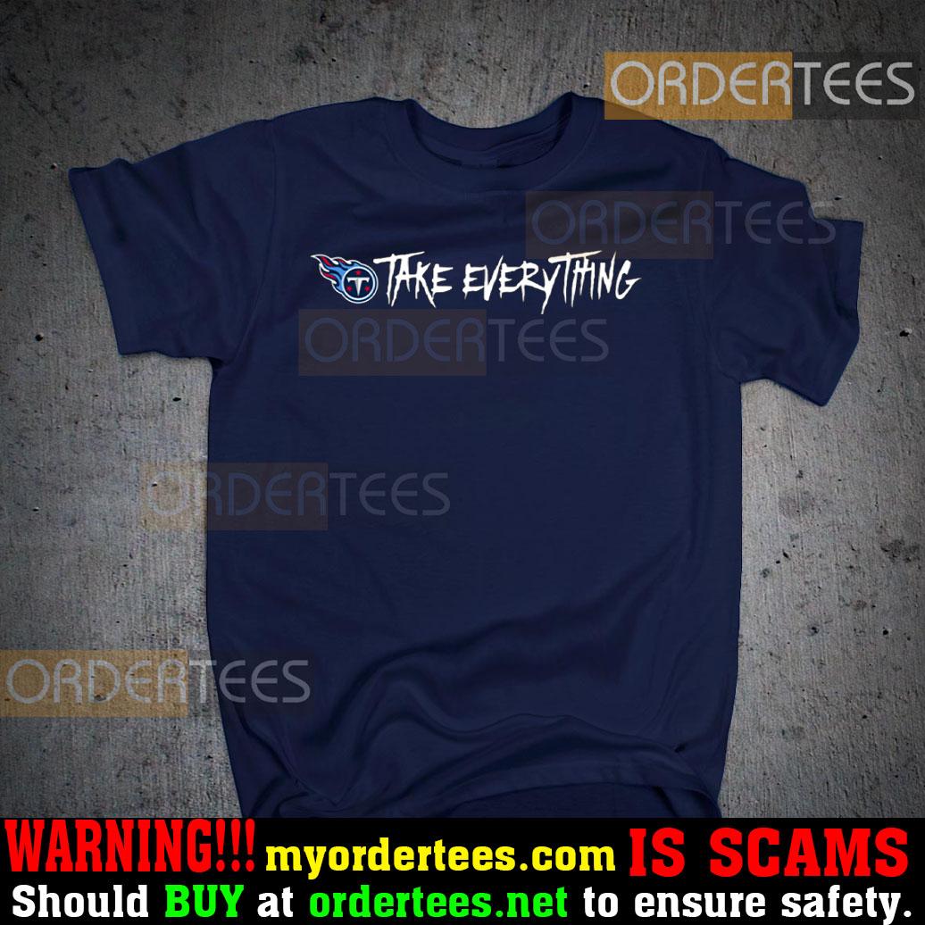 Take Everything Titans Shirts