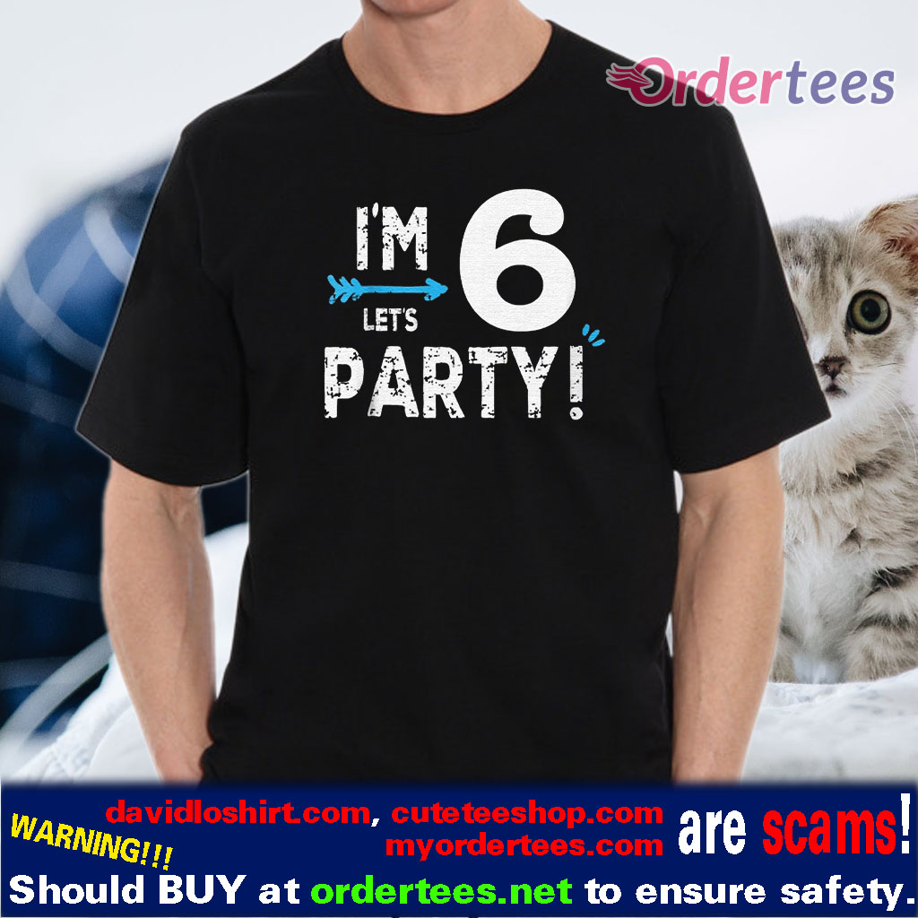 I'm 6 Let's Party Blue Arrow t-shirts