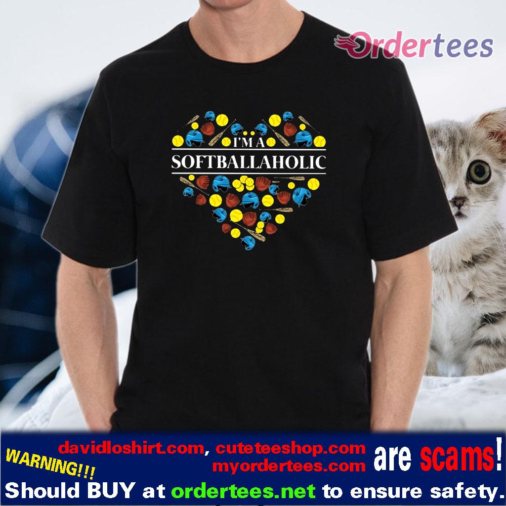 I'm A Softballaholic Softball Equipment And Gear Heart t-shirts