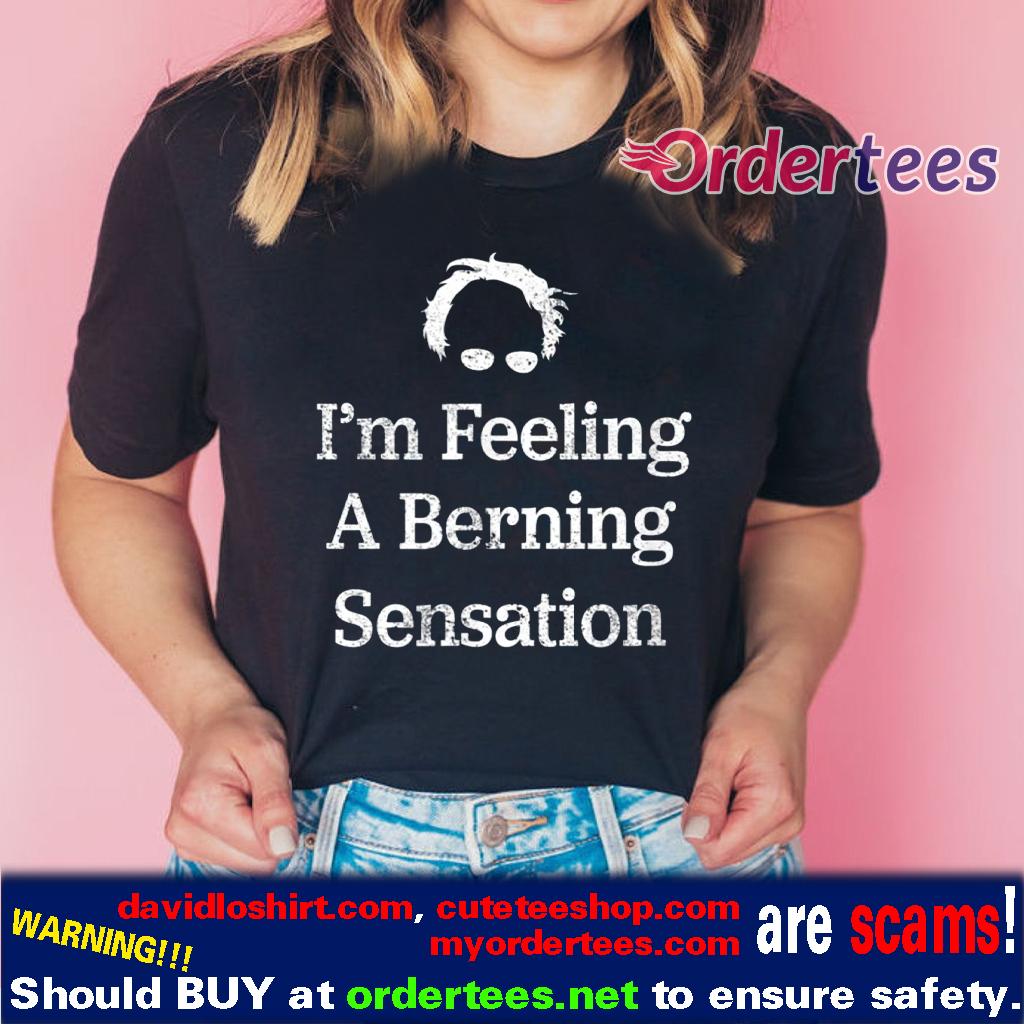 I'm Feeling A Berning Sensation 2020 T Shirt