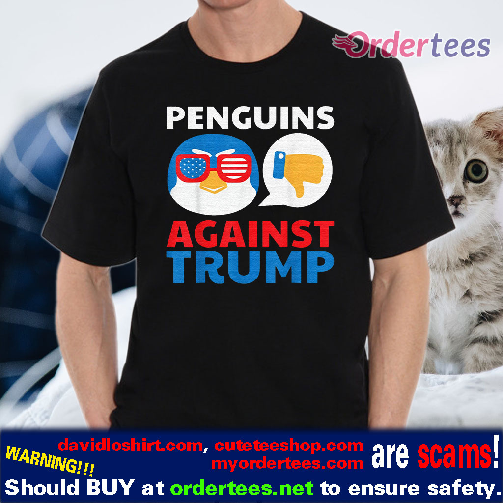 Penguins Against Trump Anti Trump 2020 Pro Earth Gift T-Shirt