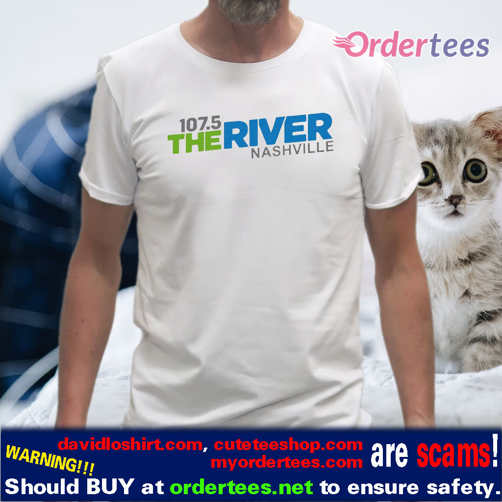 107 5 The River Nashville Shirts Classic Shirts