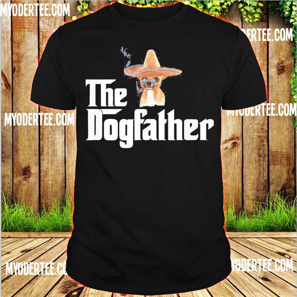 Chihuahua Cigar The dogfather shirt