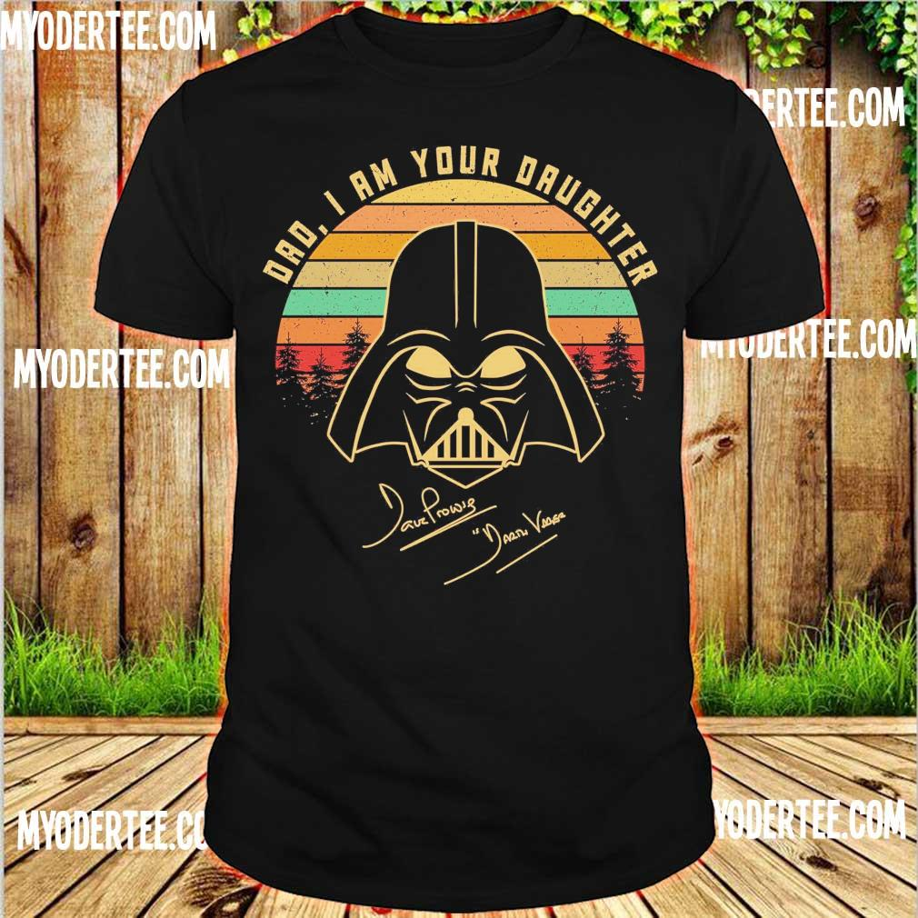 Mandalorian Dad i am your daughter signatures vintage shirt