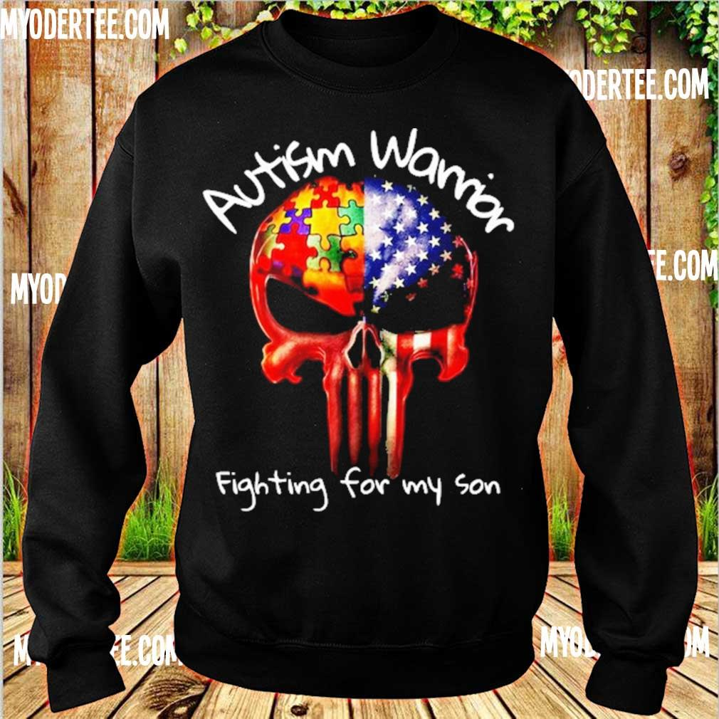 Skull Autism warrior fighting for my son s sweater
