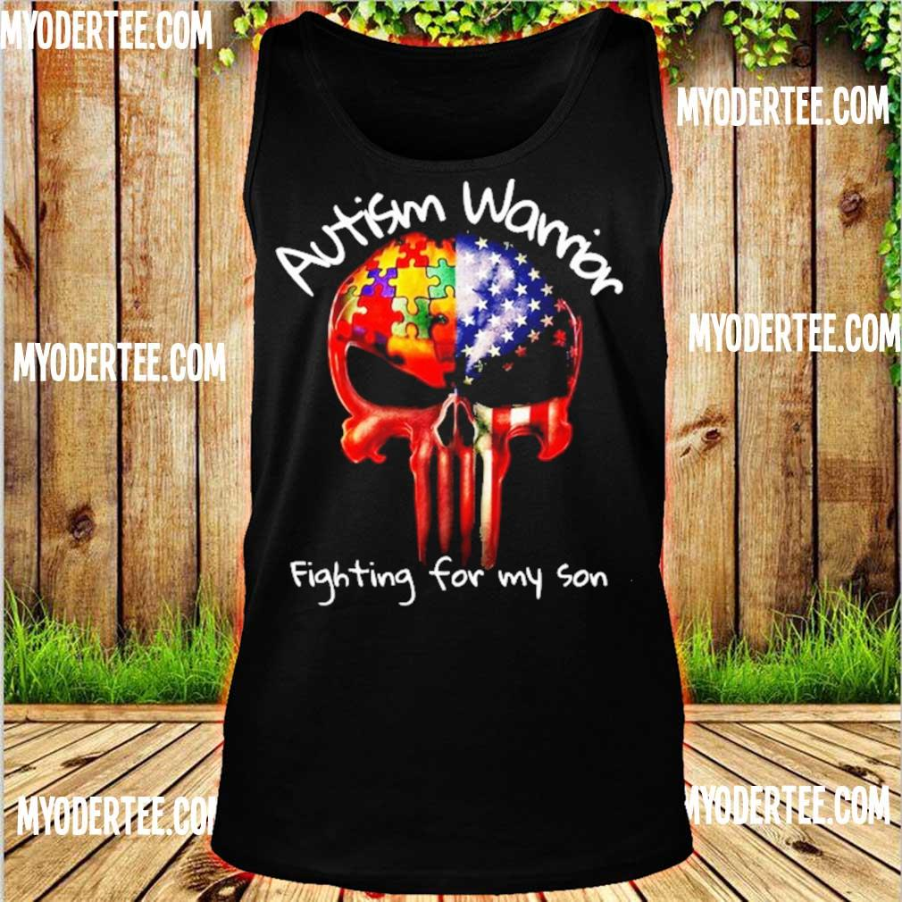 Skull Autism warrior fighting for my son s tank top