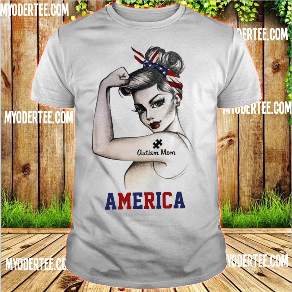Strong woman Autism Mom America shirt