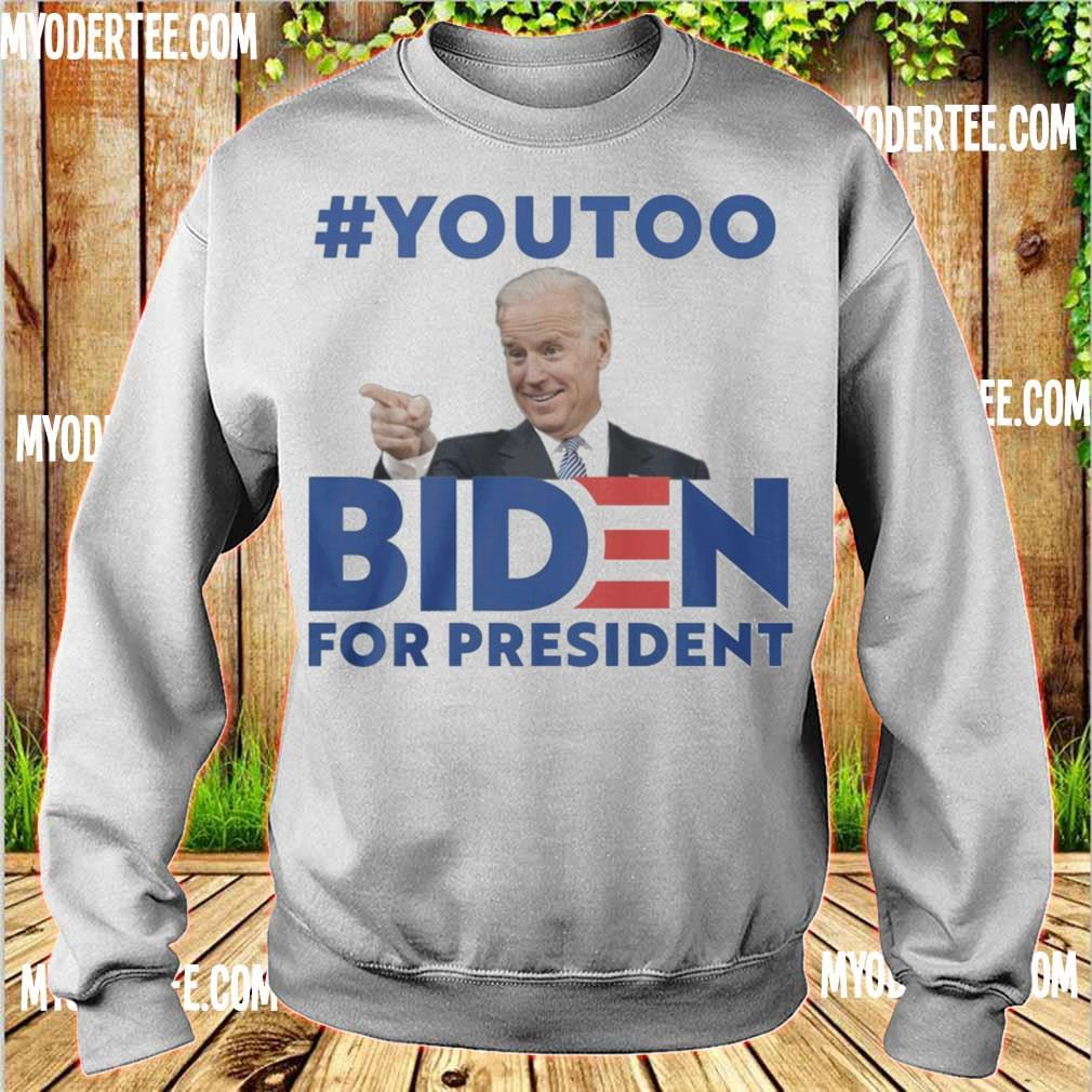 #youtoo Biden For president s sweater