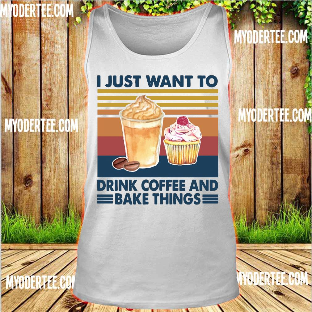 I just want to drink coffee and bake things vintage s tank top