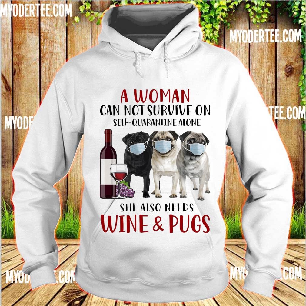 A woman can not survive on self quarantine alone she also needs wine dog s hoodie