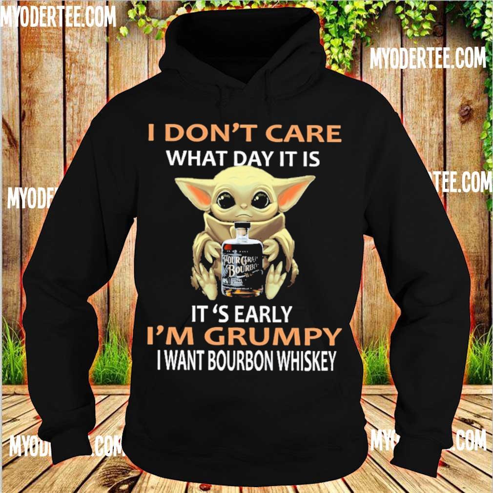 Baby Yoda hug I don't care what day it is it's early I'm grumpy i want bourbon whiskey s hoodie