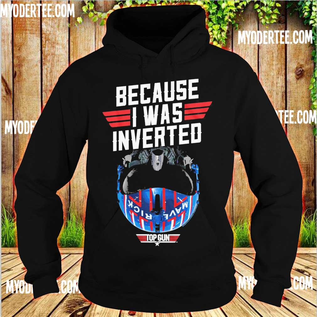 Because I was inverted top gun s hoodie