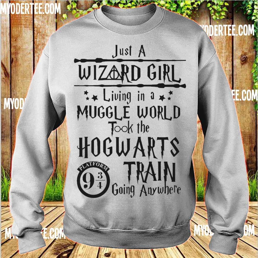 just a wizard girl living in a muggle world took the hogwarts train going anywhere s sweater
