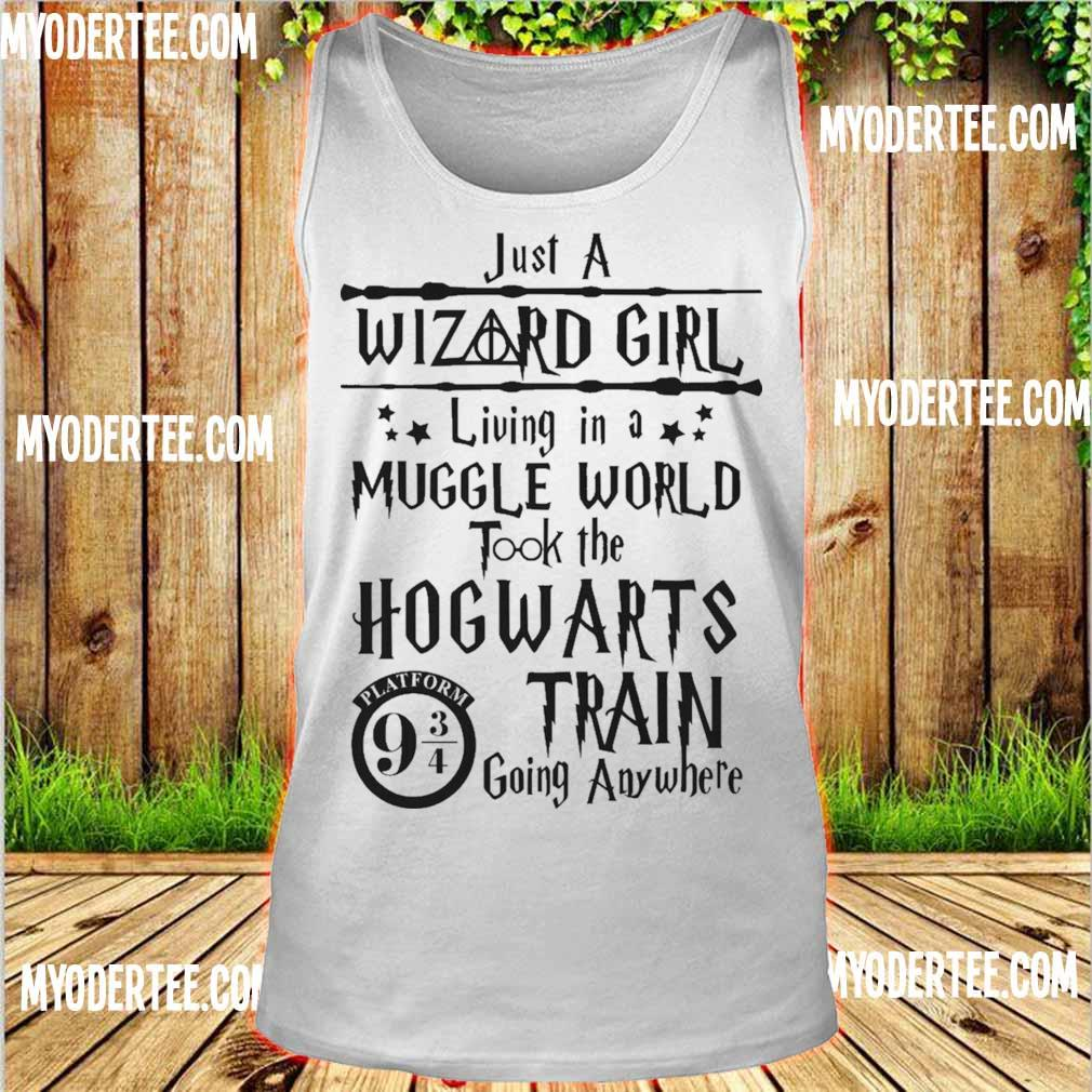 just a wizard girl living in a muggle world took the hogwarts train going anywhere s tank top