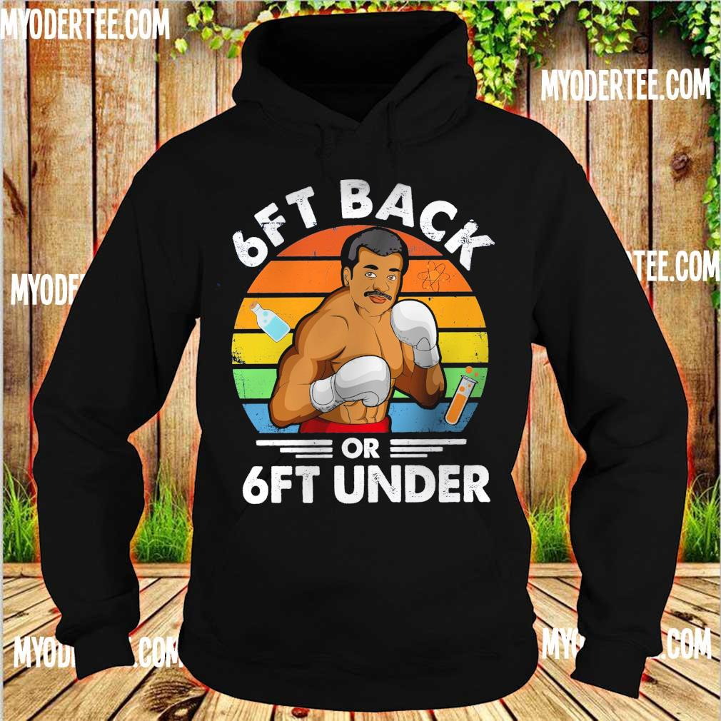 Neil Degrasse Tyson Caricature 6ft back or 6ft under vintage s hoodie