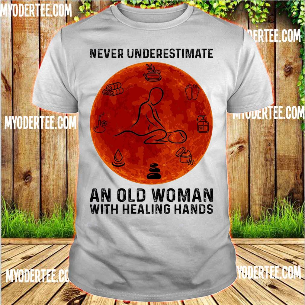 Never underestimate an old Woman with healing hands shirt