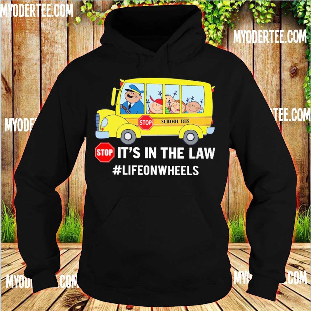 Stop school bus stop it's in the law lifeonwheels s hoodie