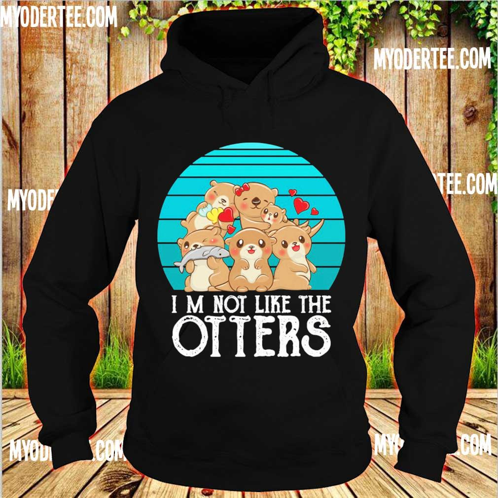 I'm not like the Otters vintage s hoodie