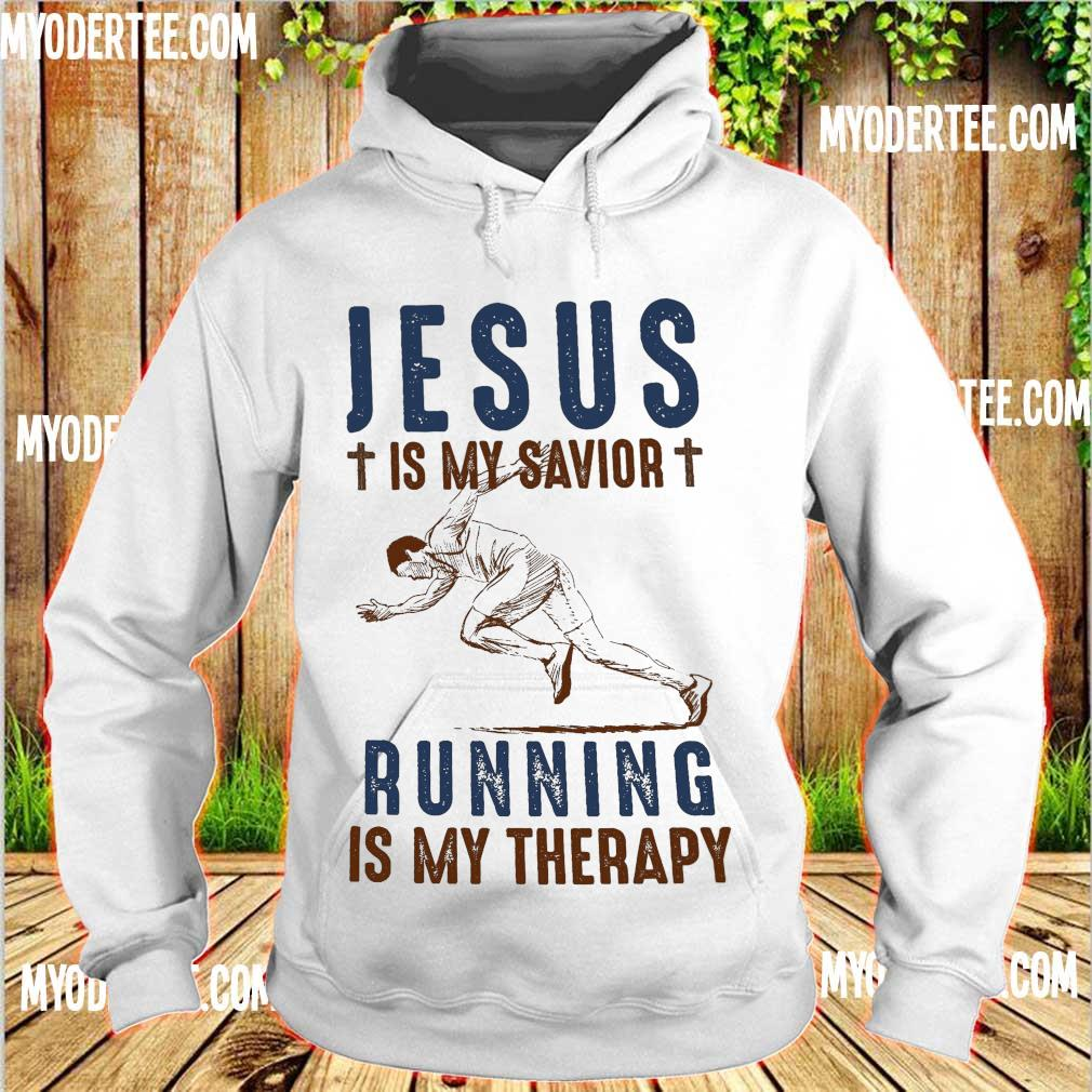 Jesus is My savior Running is My Therapy s hoodie