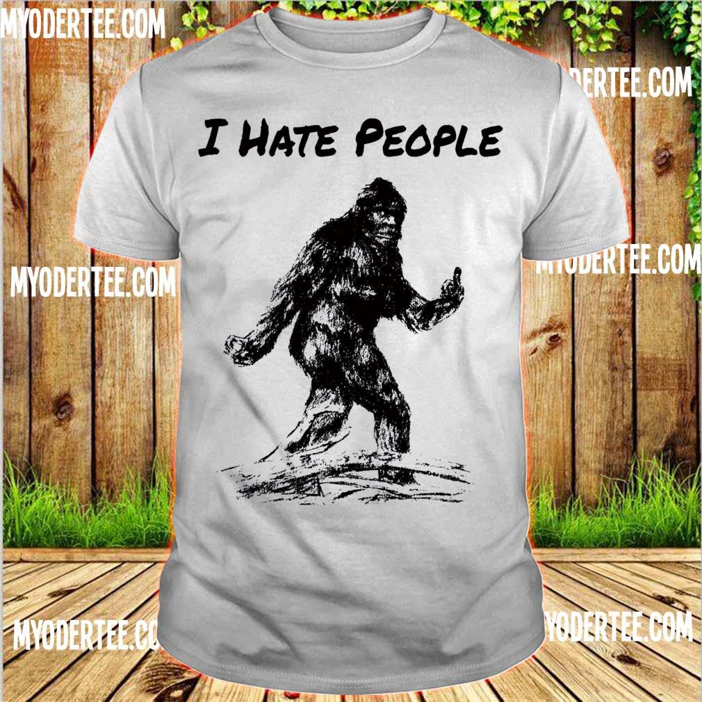Bigfoot I hate people shirt