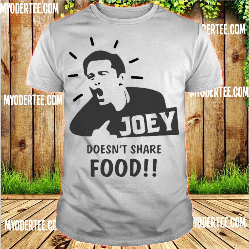 Official Joey doesn't share Food shirt