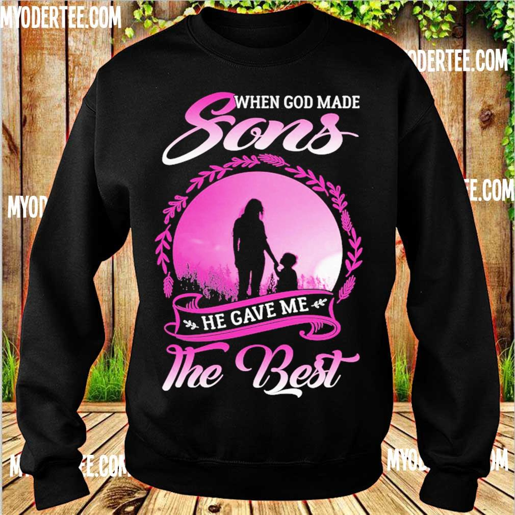 When god made Sons He gave Me the best s sweater