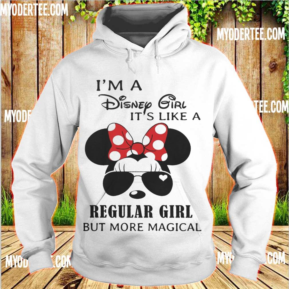 I'm a Disney Girl it's like a Regular Girl but more magical s hoodie