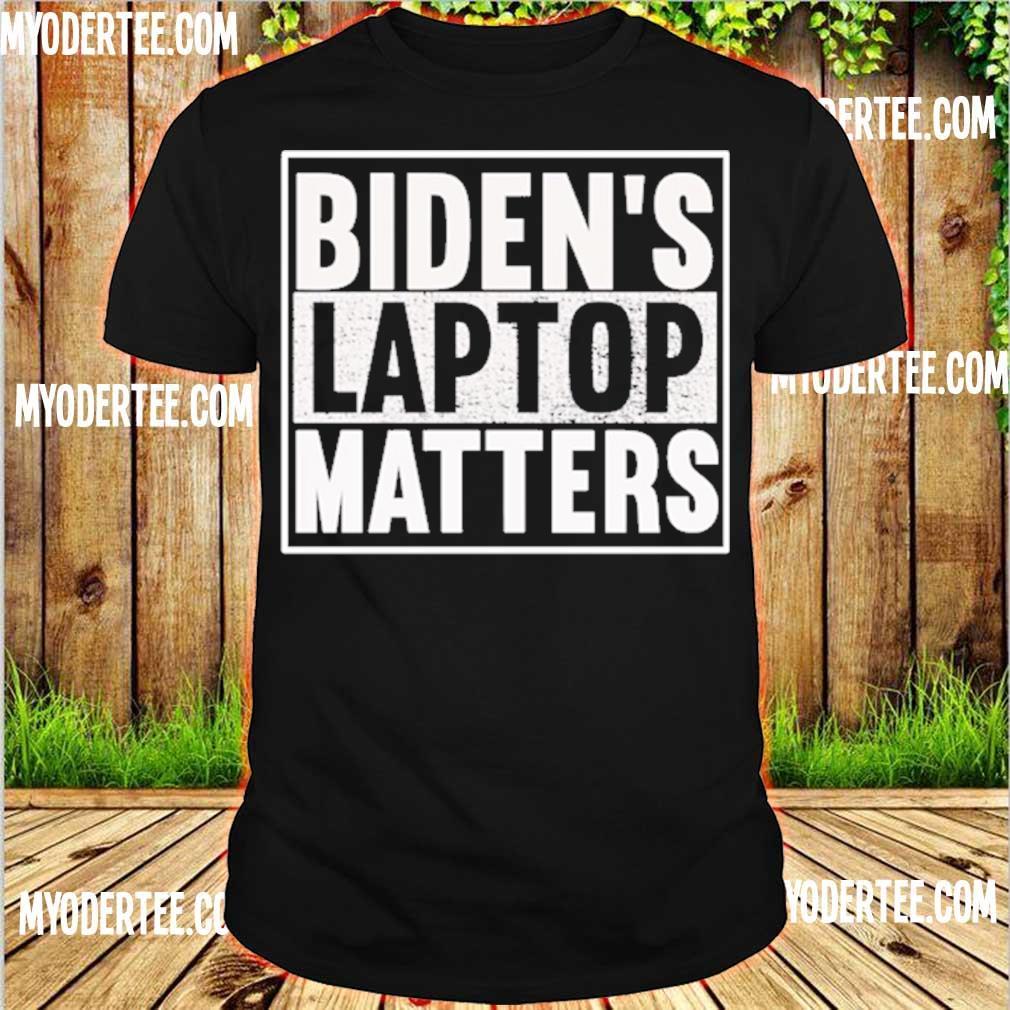 Official Biden's laptop matters shirt
