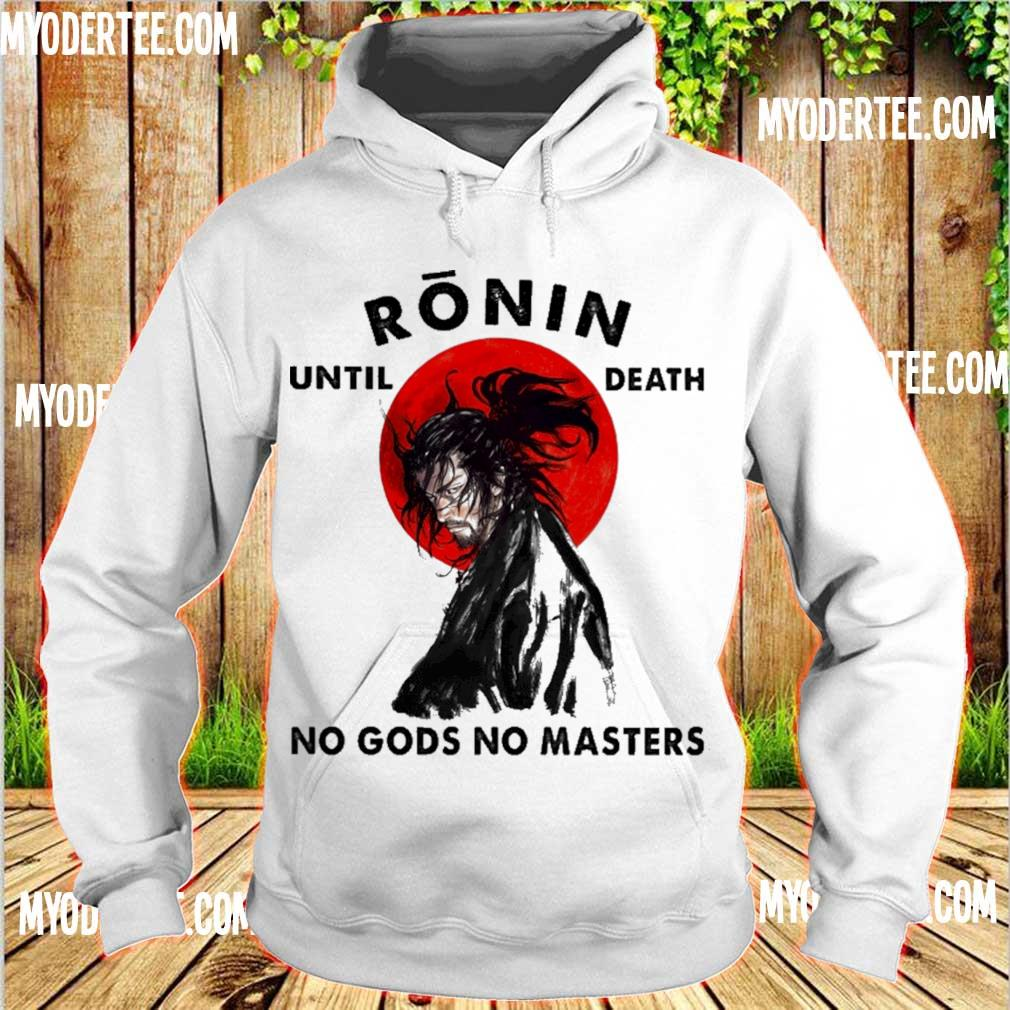 Official Ronin until death no gods no Master s hoodie