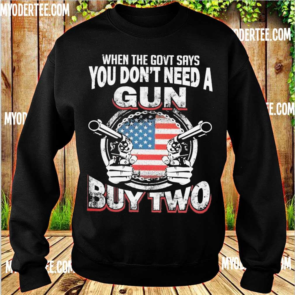 When the govt says You don't need a Gun buy two s sweater