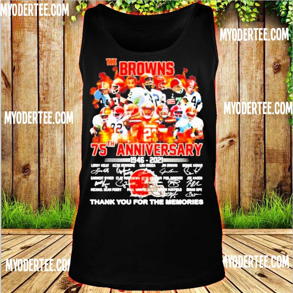 Official The Cleveland Browns 75th Anniversary 1946 2021 Thank You For The Memories Shirt tank top
