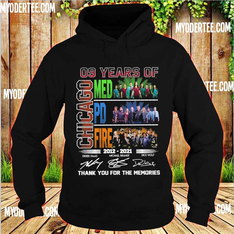 09 Years of Chicago Med Pd Fire 2012 2021 Derek Michael Brandt Dick Wolf signatures s hoodie